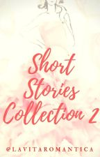 SHORT STORIES COLLECTION [2] by lavitaromantica