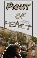 Fight of Heart [Matthew Espinosa] by psycho-dallas