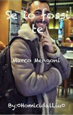 Se io fossi te//Marco Mengoni by 0PsychoMind0
