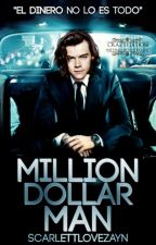 Million Dollar Man©| H.S| by ScarlettloveZayn