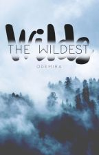 The Wildest Wilds #Wattys2016 by odemira