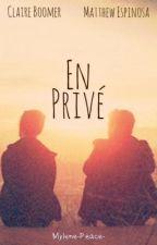 En Privé. (Matthew Espinosa) [Réécrit] by Mylene-Peace-