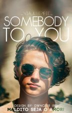 Somebody To You || Bradley Simpson (Em Revisão) by _NiallHippie_