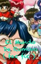 El Mundo De Rumiko ( fac fic ) by LizInuFan