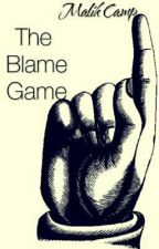 The Blame Game by mcamp5229