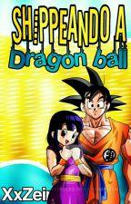 Shippeando A Dragon Ball [Book#1] by XxZein