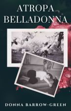 Atropa Belladonna (Book 2) by rosegluckwriter