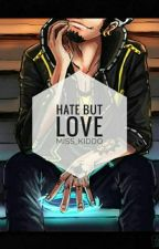 Hate But Love by miss_kiddo