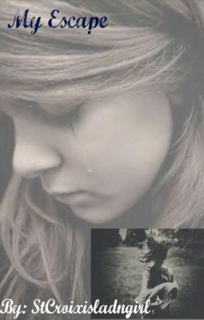 My Escape by StCroixislandgirl