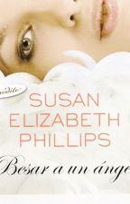 Besar a un Angel- Susan Elizabeth Phillips by Diana19970