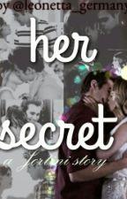 her secret~ aJortiniStory by Leonetta_germany