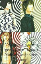 *Not every Love is great Love* Death Note x Leser One-shots by Berryla15