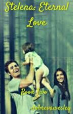 Stelena: Eternal Love *Book 2 by dobrevawesley