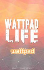 Wattpad Life by Wattpad