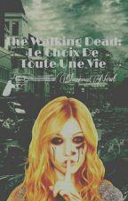 The Walking Dead: Le choix de toute une vie by ClarissaNewt