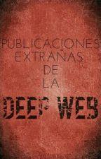 Publicaciones Extrañas En La Deep Web by jdmalave