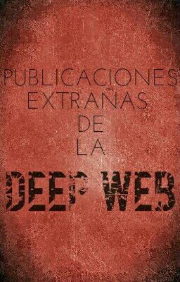 Publicaciones Extrañas En La Deep Web