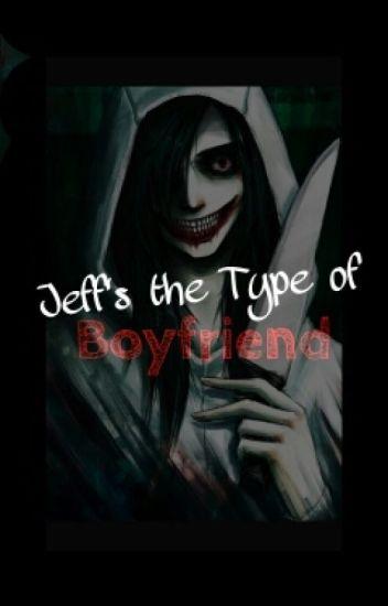 Jeff's the type of Boyfriend
