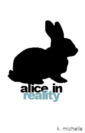 Alice In Reality. by whitemagics