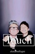 Touch || Troyler (In Revisione) by ElenaBuffagni