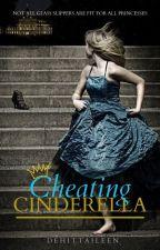 The Cheating Cinderella by Dehittaileen