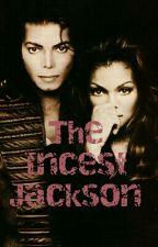 the  incest jacksons by damitajoe