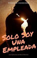 Solo Soy Una Empleada ||→m.b [Adaptación] by yessicamhj_