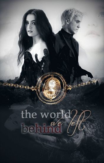 The World We Left Behind | HP fanfiction