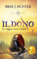Il Dono - In viaggio verso l'aldilà by BreeJH_