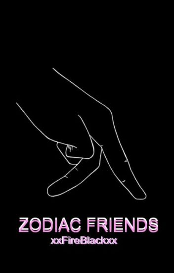 ZODIAC FRIENDS