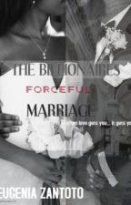 The Millionaires Forceful Marriage  by cenationdiva