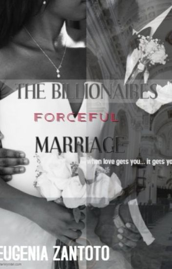 The Billionaires Forceful Marriage