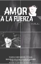 Amor a la fuerza { Jos canela} by villale
