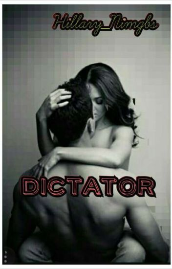 Dictator (Adult story)[Completed](wattys2017)