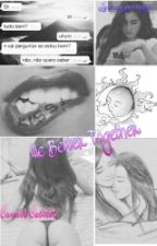 We Better Together (G!P) >> Camren by mandy_Camren
