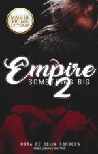 Empire 2: Something Big | HS by Panda_Horanx