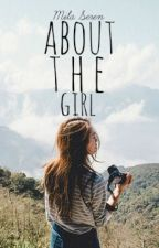 About The Girl [Wattys2016] by milaseren_