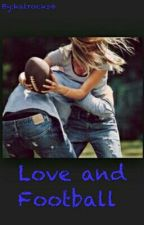 Love and Football by katrocks4