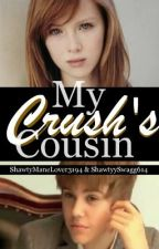 My Crush's Cousin (A Justin Bieber Love Story) by shawtyyswagg614