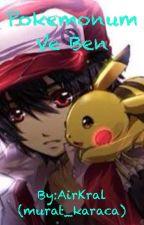 Pokemonum ve Ben by AirKnight12