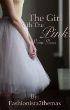 The girl with the pink point shoes by Fashionista2themax