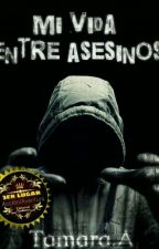 Mi vida entre asesinos 1 [Editado] by lur_star