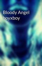 Bloody Angel boyxboy by LxToxicGurl