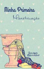 Minha Primeira Menstruação by juuhhsilva