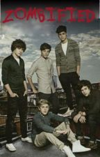 Zombified (One Direction Fanfic) by DemigodDemi