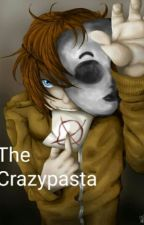 The Crazypasta by AnneSprit