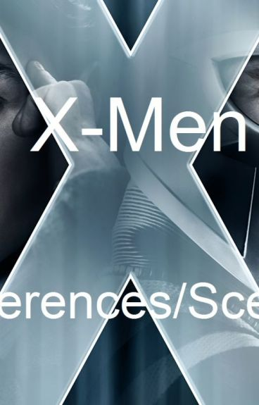 X-Men Preferences/Scenarios