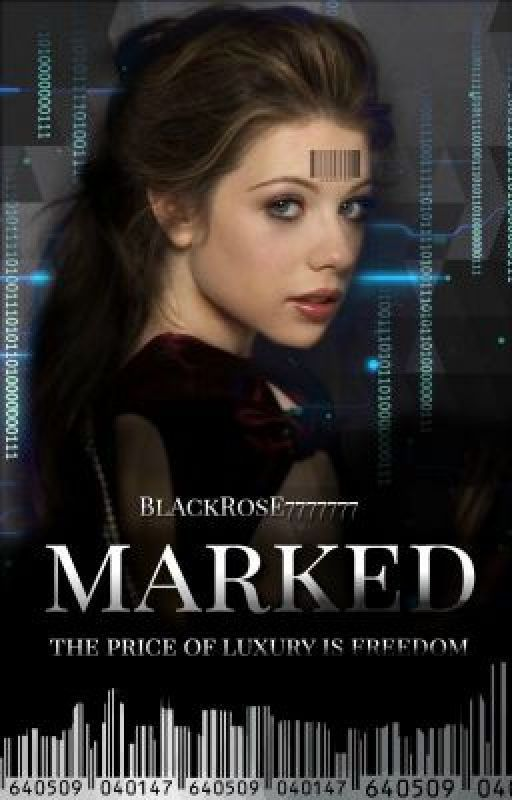 Marked: A Dystopian Novel by BlAckRosE7777777