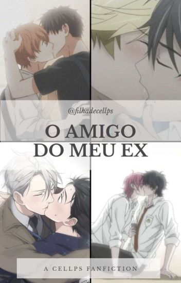 O amigo do meu ex // Cellps