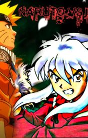 Naruto and Inuyasha, Collide! by Demon_Hunter5631